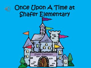 Once Upon A Time at Shafer Elementary
