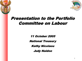 Presentation to the Portfolio Committee on Labour 11 October 2005 National Treasury Kathy Nicolaou