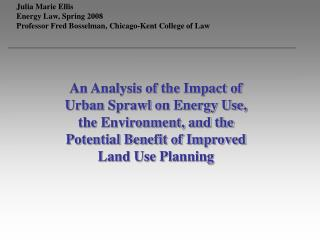 An Analysis of the Impact of Urban Sprawl on Energy Use, the Environment, and the Potential Benefit of Improved Land Use