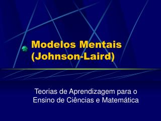 Modelos Mentais (Johnson-Laird)