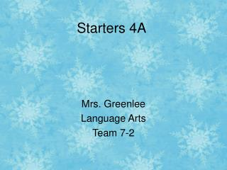 Starters 4A