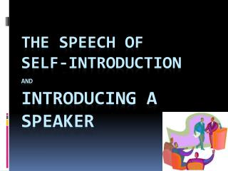 The Speech of Self-Introduction and Introducing a Speaker