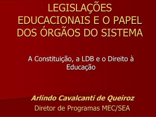 LEGISLAÇÕES EDUCACIONAIS E O PAPEL DOS ÓRGÃOS DO SISTEMA
