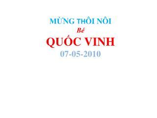 MỪNG TH ÔI NÔI Bé QUỐC VINH 07-05-2010