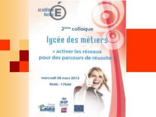 Atelier 2 Comment valoriser le label Lycée des Métiers ? Comment communiquer sur ce label ?