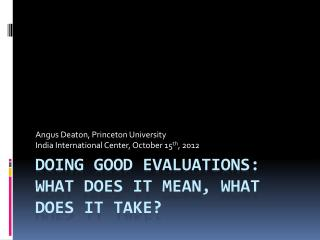 Doing good evaluations: what does it mean, what does it take