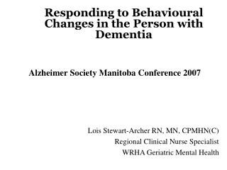 Responding to Behavioural Changes in the Person with Dementia