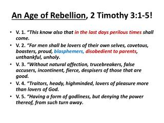 An Age of Rebellion , 2 Timothy 3:1-5!