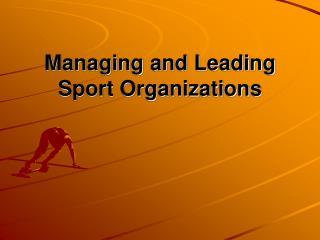 Managing and Leading Sport Organizations