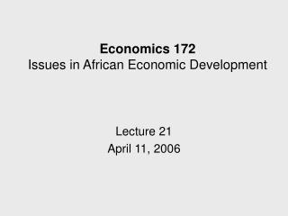 Economics 172 Issues in African Economic Development
