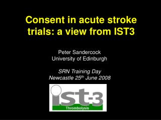 Consent in acute stroke trials: a view from IST3