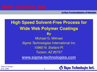 High Speed Solvent-Free Process for Wide Web Polymer Coatings By Michael G. Mikhael Sigma Technologies International In