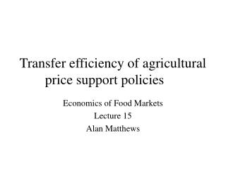 Transfer efficiency of agricultural price support policies