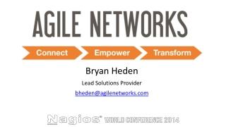 Bryan Heden Lead Solutions Provider bheden@agilenetworks