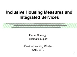 Inclusive Housing Measures and Integrated Services