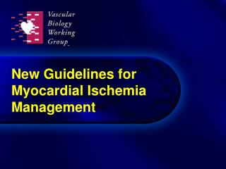 New Guidelines for Myocardial Ischemia Management