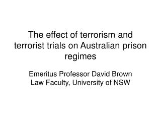 The effect of terrorism and terrorist trials on Australian prison regimes