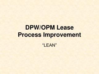 DPW/OPM Lease Process Improvement