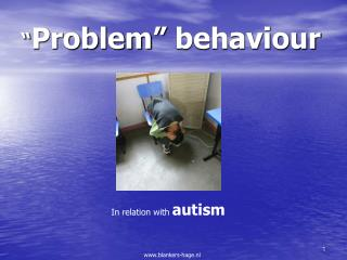 """ Problem"" behaviour"