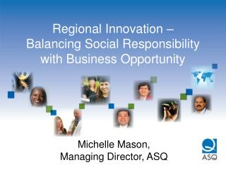Regional Innovation – Balancing Social Responsibility with Business Opportunity