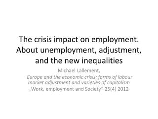 The crisis impact on employment. About unemployment, adjustment, and the new inequalities