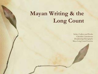 Mayan Writing & the Long Count