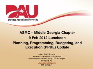 ASMC   Middle Georgia Chapter 9 Feb 2012 Luncheon Planning, Programming, Budgeting, and Execution PPBE Update