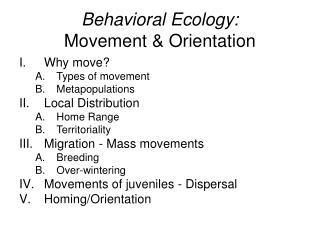 Behavioral Ecology: Movement & Orientation