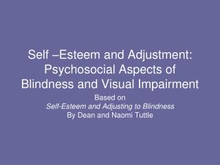 Self –Esteem and Adjustment: Psychosocial Aspects of Blindness and Visual Impairment