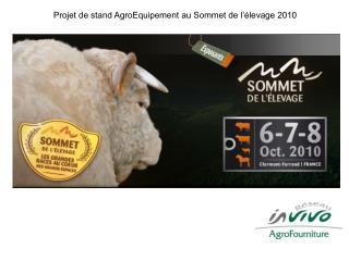 Projet de stand AgroEquipement au Sommet de l'élevage 2010