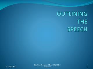 OUTLINING THE SPEECH