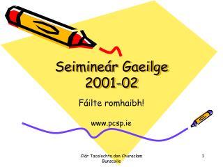 Seimineár Gaeilge 2001-02