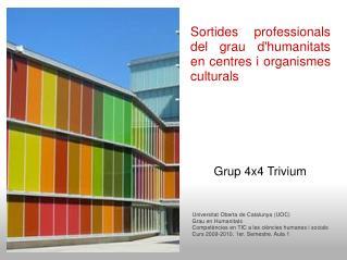 Sortides professionals del grau d'humanitats en centres i organismes culturals