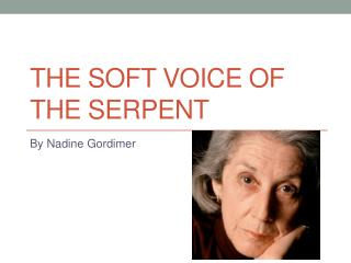 The Soft Voice of the Serpent