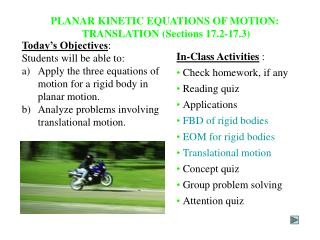 Today's Objectives : Students will be able to:  a)	Apply the three equations of motion for a rigid body in planar moti