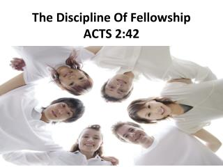 The Discipline Of Fellowship ACTS 2:42