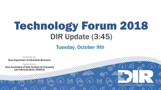 Technology Forum 2018 DIR Update (3:45)