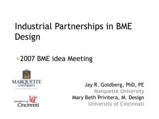Industrial Partnerships in BME Design    2007 BME idea Meeting