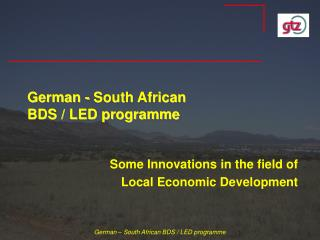 German - South African  BDS / LED programme