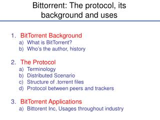 Bittorrent: The protocol, its background and uses