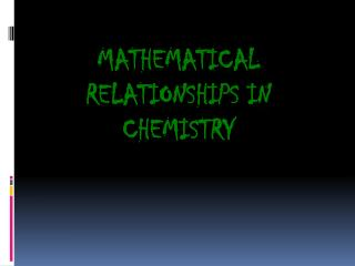 Mathematical Relationships in Chemistry