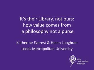 It's their Library, not ours:  how value comes from  a philosophy not a purse
