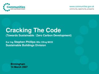 Cracking The Code (Towards Sustainable / Zero Carbon Development) Eur Ing Stephen Phillips BSc CEng MICE Sustainable B