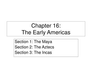 Chapter 16: The Early Americas