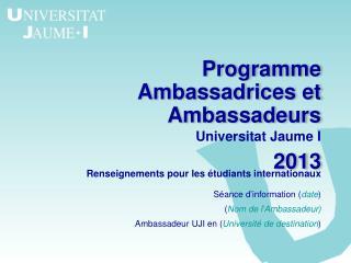 Programme Ambassadrices et Ambassadeurs 2013