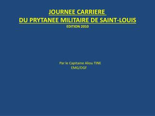 JOURNEE CARRIERE DU PRYTANEE MILITAIRE DE SAINT-LOUIS EDITION 2010
