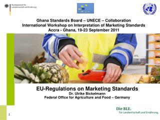 Ghana Standards Board – UNECE – Collaboration International Workshop on Interpretation of Marketing Standards Accra - Gh