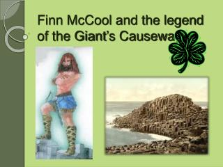 Finn McCool and the legend of the Giant ' s Causeway