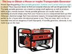 The way to Obtain a House or maybe Transportable Generator
