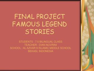 FINAL PROJECT FAMOUS LEGEND STORIES